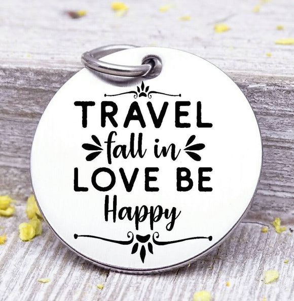 Travel, fall in love, travel charm, road trip charm. Steel charm 20mm very high quality..Perfect for DIY projects