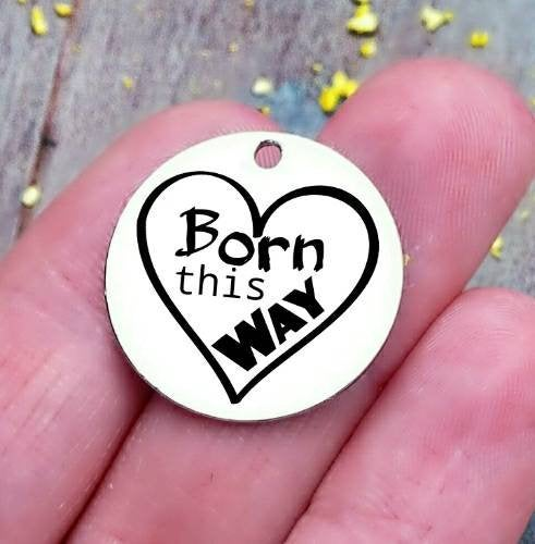 Born this Way, LGBTQ, Pride, pride heart, pride charm, steel charm 20mm very high quality..Perfect for jewery making and other DIY projects