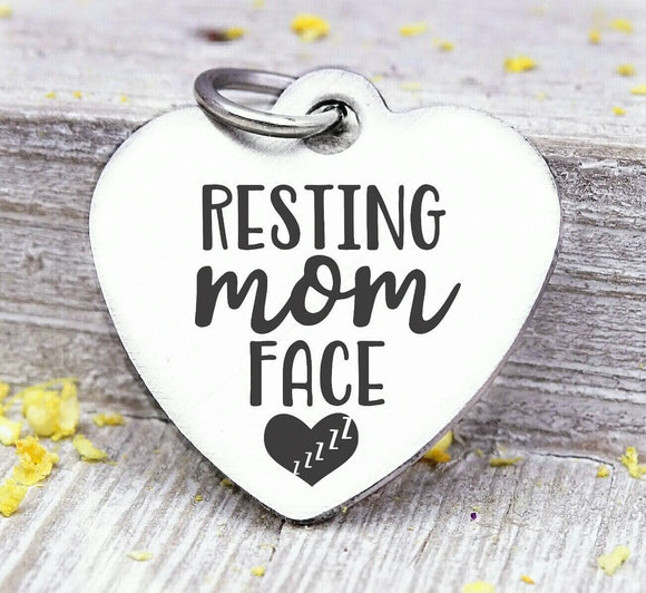 Resting Mom face, let mom rest, mom charm, mother,, mama, mommy, mom charms, Steel charm 20mm very high quality..Perfect for DIY projects