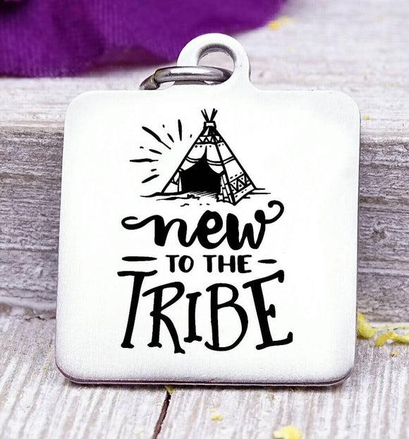 New to the tribe, my tribe, tribe, tribe charm, Teaching charm, stainless steel charm