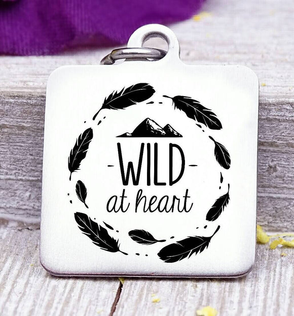 Wild at heart wild at heart charm, wild, charm, Steel charm 20mm very high quality..Perfect for DIY projects
