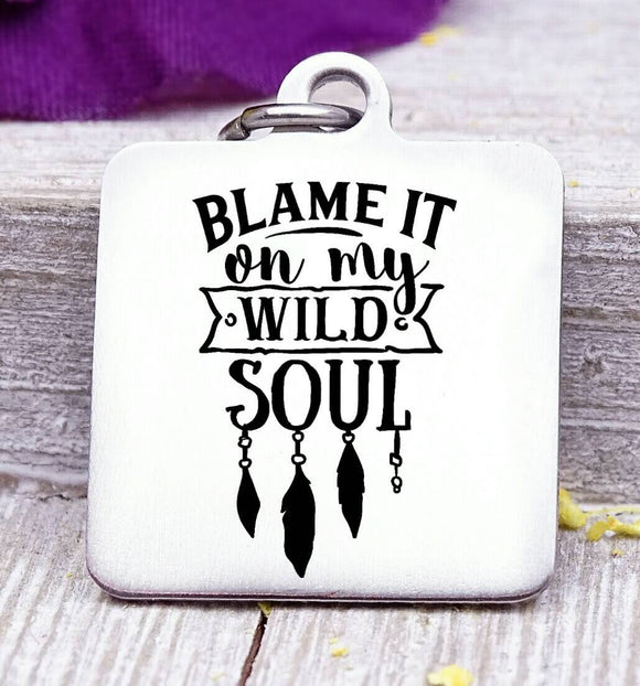 Blame it on my wild soul, arrow charm, boho, wild soul charm, wild, charm, Steel charm 20mm very high quality..Perfect for DIY projects