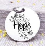 Hope, Hope charm, flowers, floral, floral charm, Steel charm 20mm very high quality..Perfect for DIY projects