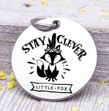 Stay Clever little fox, clever fox, fox, fox charm, Steel charm 20mm very high quality..Perfect for DIY projects