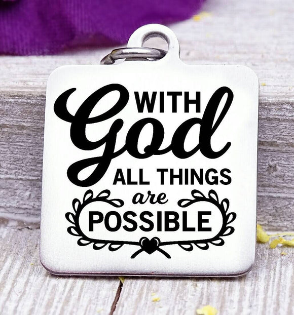 With God all things are possible, with God, God charm, Steel charm 20mm very high quality..Perfect for DIY projects