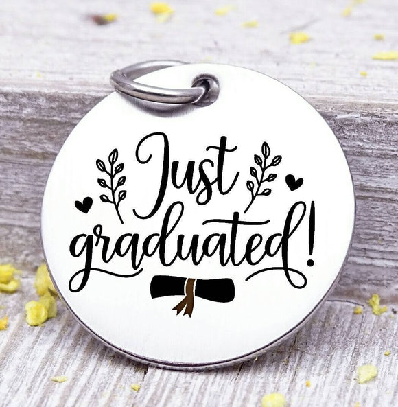 Just Graduated, graduation, graduation charm, stainless steel charm