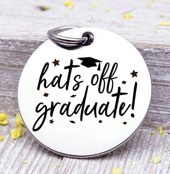 Hats off Graduate, graduation, graduation charm, stainless steel charm