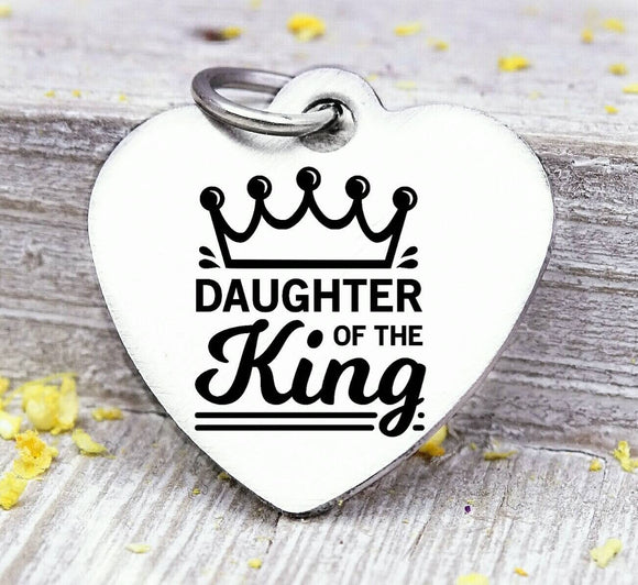 Daughter of the king, daughter, daughter of God, child of God, god charm, Steel charm 20mm very high quality..Perfect for DIY projects