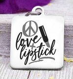 Love and lipstick, live, lipstick, lipstick charm, Steel charm 20mm very high quality..Perfect for DIY projects