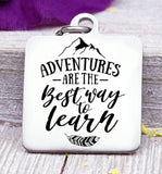 Adventures are the best way to learn, adventures, adventure charm. Steel charm 20mm very high quality..Perfect for DIY projects