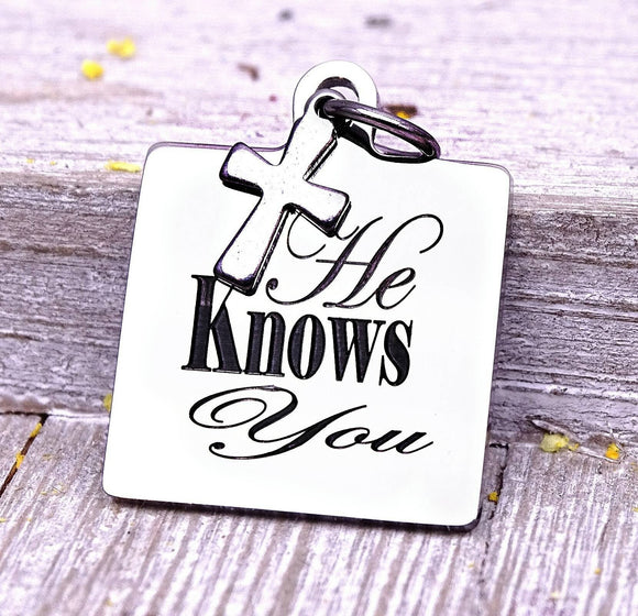 He knows you, jesus, jesus charms, Steel charm 20mm very high quality..Perfect for DIY projects