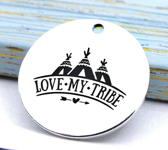 Love my tribe, love my tribe charm, Alloy charm 20mm very high quality..Perfect for DIY projects 205