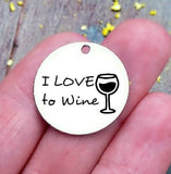 I Love to Wine, wine, wine charm, steel charm 20mm very high quality..Perfect for jewery making and other DIY projects