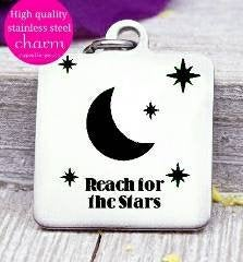 Reach for the Stars, inspire, inspiration charms, Steel charm 20mm very high quality..Perfect for DIY projects