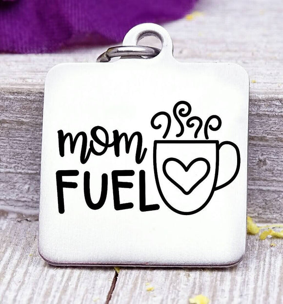 Mom fuel, mom charm, mother, coffee, mama, mommy, mom charms, Steel charm 20mm very high quality..Perfect for DIY projects