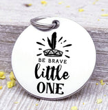 Be Brave little one, arrow charm, boho, wild and free charm, wild, charm, Steel charm 20mm very high quality..Perfect for DIY projects