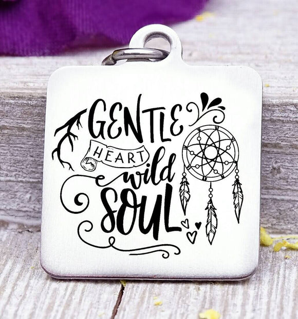Gentle heart wild soul, wild soul, dreamcatcher charm, wild, charm, Steel charm 20mm very high quality..Perfect for DIY projects