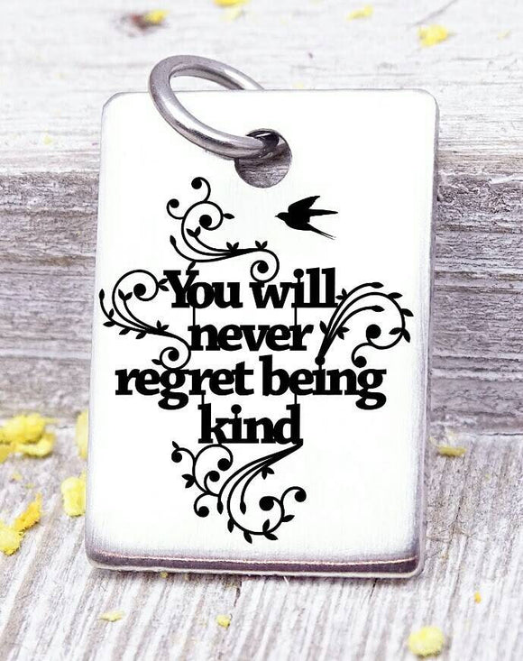 You will never regret being kind, kind, kindness, inspire charm. Steel charm 20mm very high quality..Perfect for DIY projects