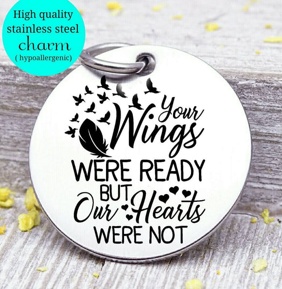 Memorial charm, memorial, your wings, our hearts, loss charm, Steel charm 20mm very high quality..Perfect for DIY projects