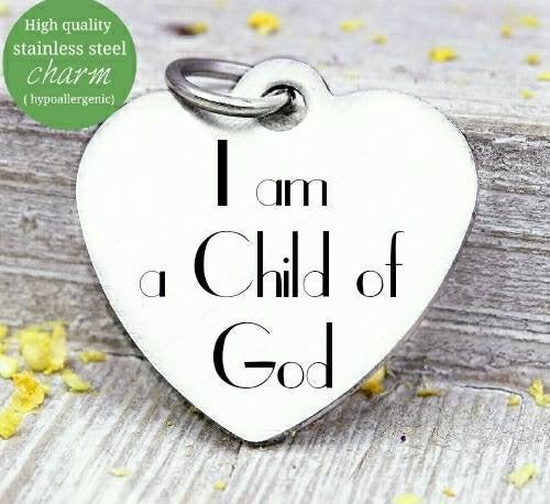 I am a Child of God, child of god, god charm, steel charm 20mm very high quality..Perfect for jewery making and other DIY projects
