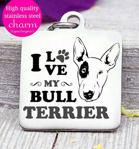 Love my dog, bull terrier, Dog mom, fur mom, fur mama, dog mom charm, Steel charm 20mm very high quality..Perfect for DIY projects