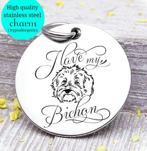 Love my dog, bichon, Dog mom, fur mom, fur mama, dog mom charm, Steel charm 20mm very high quality..Perfect for DIY projects