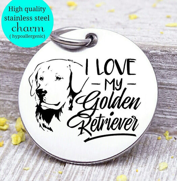 Love my dog, Golden Retriever, Dog mom, fur mom, fur mama, dog mom charm, Steel charm 20mm very high quality..Perfect for DIY projects