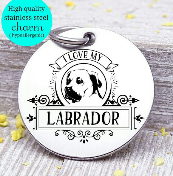 Love my dog, Labrador, Dog mom, fur mom, fur mama, dog mom charm, Steel charm 20mm very high quality..Perfect for DIY projects