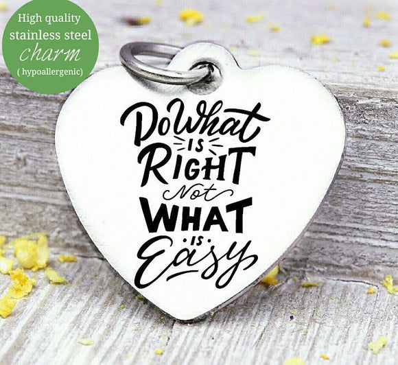 Do what is right, not what is easy, the right way, good choices charm, Steel charm 20mm very high quality..Perfect for DIY projects