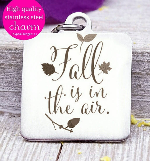 Fall is in the air, fall,Autumn charm, Autumn , fall charms, Steel charm 20mm very high quality..Perfect for DIY projects