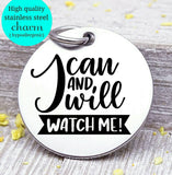 I can and I will, I can and I will charm, inspirational charm, Steel charm 20mm very high quality..Perfect for DIY projects