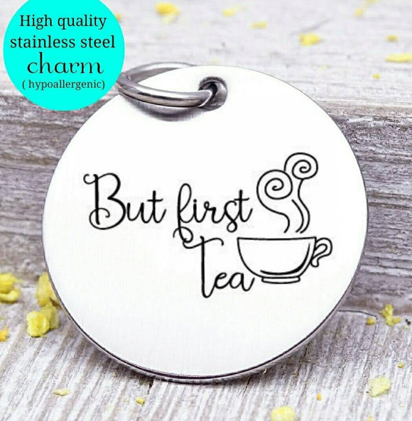 But first tea, tea , coffee, books, coffee charm, Steel charm 20mm very high quality..Perfect for DIY projects