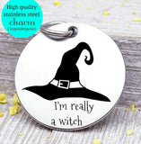 I'm really a witch, witch, Halloween, spooky charm, spooky, scary, Steel charm 20mm very high quality..Perfect for DIY projects