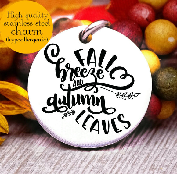 Fall breeze and Autumn leaves, Autumn, fall, fall charm, I love Fall, Steel charm 20mm very high quality..Perfect for DIY projects