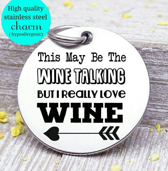 I love wine, wine, wine charm, Steel charm 20mm very high quality..Perfect for DIY projects