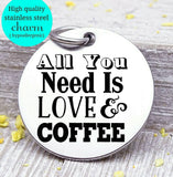 All you need is Love and coffee, coffee, books, rain charm, Steel charm 20mm very high quality..Perfect for DIY projects