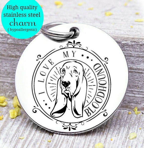 Love my dog, blood hound, Dog mom, fur mom, fur mama, dog mom charm, Steel charm 20mm very high quality..Perfect for DIY projects