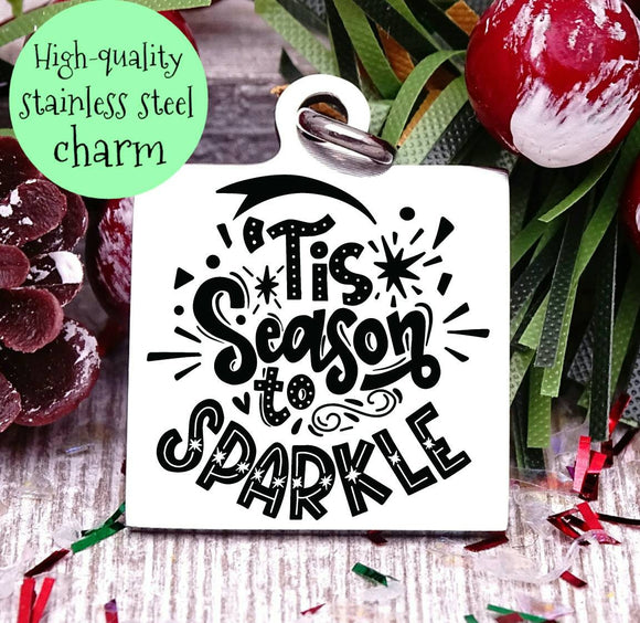 Tis the season to sparkle, sparkle charm, christmas, christmas charm, Steel charm 20mm very high quality..Perfect for DIY projects