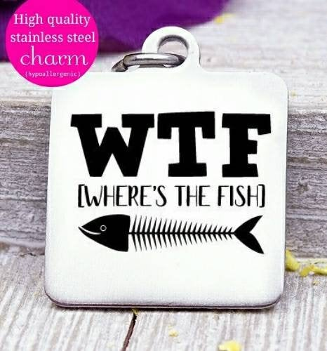 WTF, where's the fish, wtfcharm fishing, fishing charms, Steel charm 20mm very high quality..Perfect for DIY projects