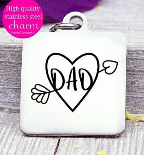 Dad, dad charm, I love my dad charm, mother, love charms, Steel charm 20mm very high quality..Perfect for DIY projects
