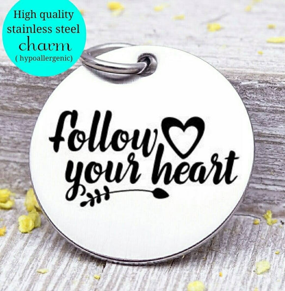 Follow your heart, heart, dream charm, heart charm, wild, charm, Steel charm 20mm very high quality..Perfect for DIY projects