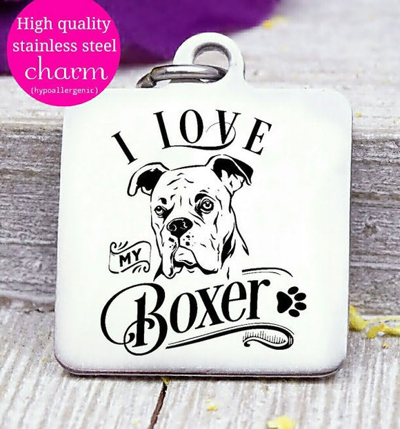 Love my dog, boxer, Dog mom, fur mom, fur mama, dog mom charm, Steel charm 20mm very high quality..Perfect for DIY projects