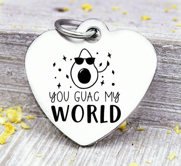 You Guac my world, rock my world, guac, avacado charm, Steel charm 20mm very high quality..Perfect for DIY projects