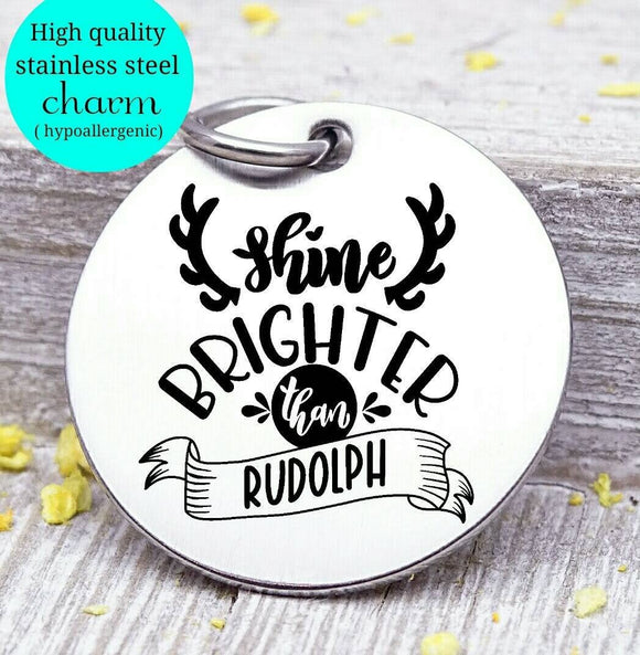 Shine brighter, Rudolph charm, christmas, shine charm, Steel charm 20mm very high quality..Perfect for DIY projects