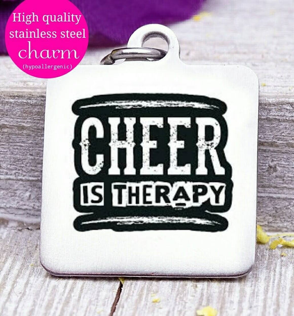 Cheer is Therapy, Cheer, sports mom, sports, Cheer charm. Steel charm 20mm very high quality..Perfect for DIY projects