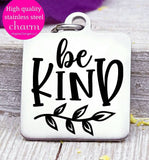Be Kind charm, kind, be nice, be kind, kindness charm, Steel charm 20mm very high quality..Perfect for DIY projects