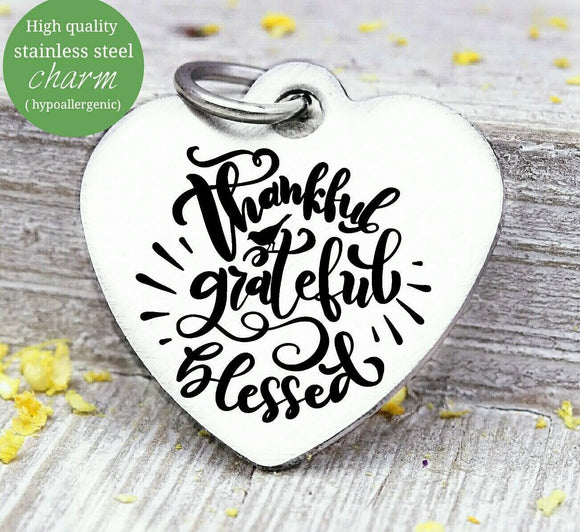 Thankful grateful Blessed, blessed,  thankful, thank you charm, give thanks, Steel charm 20mm very high quality..Perfect for DIY projects