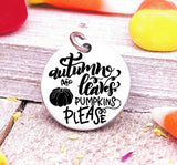 Autumn leaves and pumpkins please, pumpkin, Autumn , fall charms, Steel charm 20mm very high quality..Perfect for DIY projects