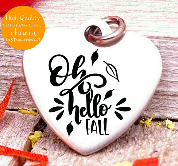 Oh Hello Fall, fall, Autumn, Fall charm, fall charms, Steel charm 20mm very high quality..Perfect for DIY projects