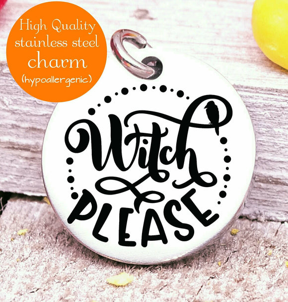 Witches please, witch, witches, witches charm, Steel charm 20mm very high quality..Perfect for DIY projects